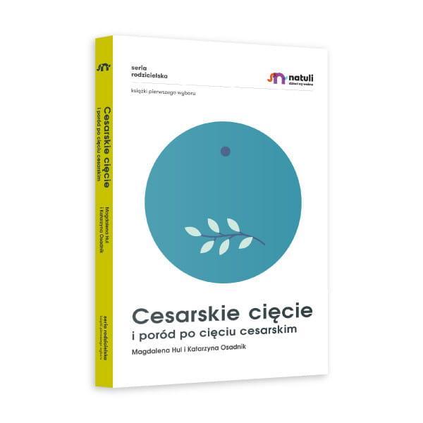 KSIĄŻKA CESARSKIE CIĘCIE I PORÓD PO CIĘCIU CESARSKIM - Magdalena Hul, Katarzyna Osadnik